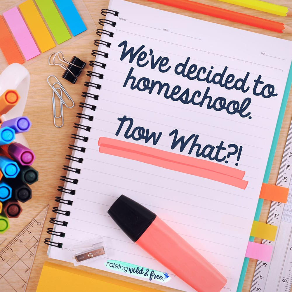 We've Decided To Homeschool. Now What?!